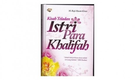 Sampul depan buku Kisah Teladan Istri Para Khalifah.
