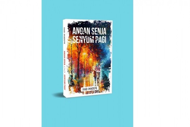 Novel Angan Senja Senyum Pagi karya Fahd Pahdepie