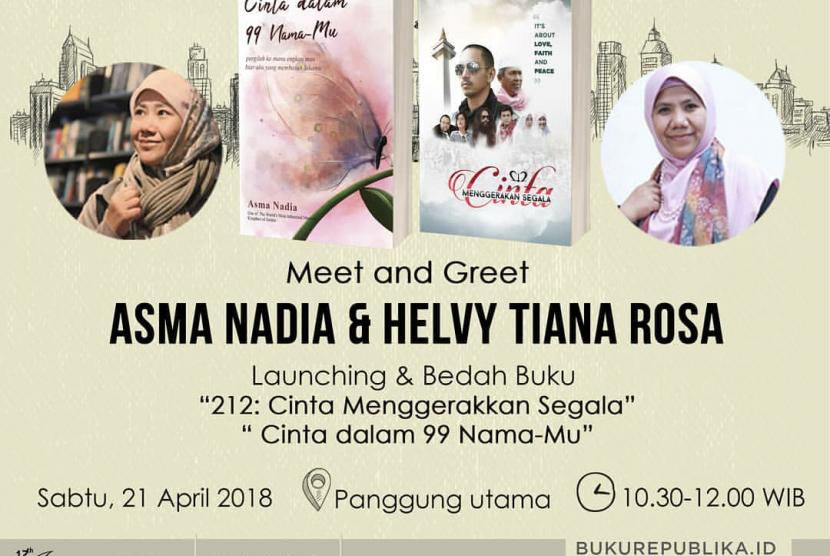 Helvy Tiana Rosa dan Asma Nadia akan tampil bareng di ajang Islamic Book Fair (IBF) 2018.