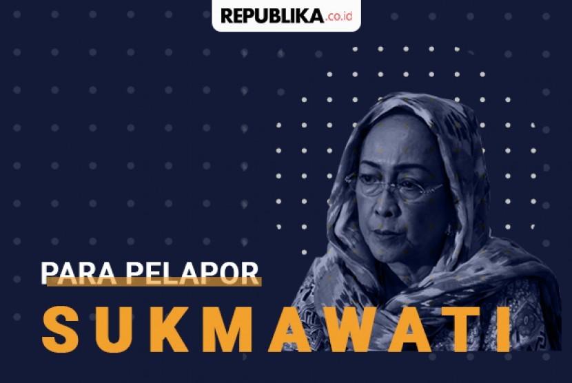 Para pelapor Sukmawati Soekarnoputri