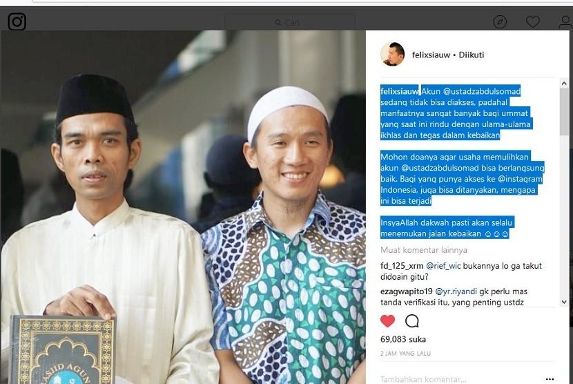 Postingan Ustaz Felix Siauw di akun Instagramnya yang mengabarkan akun resmi Instragram Ustaz Abdul Somad tidak bisa diakses.