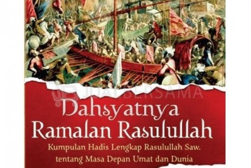Sampul depan buku Dahsyatnya Ramalan Rasulullah.