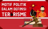 Motif Politik dalam Definisi Terorisme