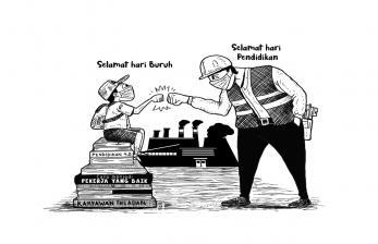 Karikatur Opini 'Selamat Hari Buruh dan Pendidikan'