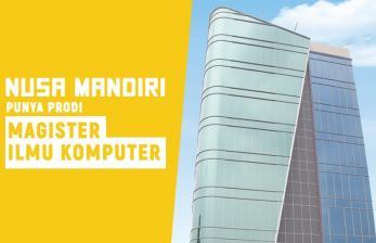 Ini Keunggulan Prodi Magister Ilmu Komputer Nusa Mandiri