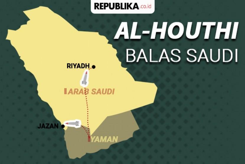 Al-Houthi menyerang balik Arab Saudi.