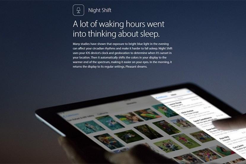 Apple iOs 9.3 telah menambahkan sebuah teknologi yang disebut Night Shift untuk membantu pengguna tidur nyenyak.