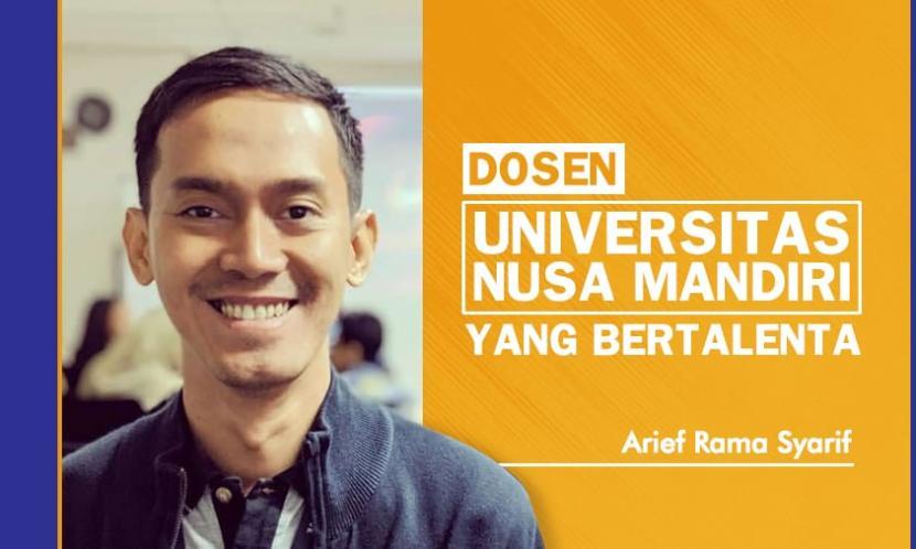 Arief Rama Syarif, dosen  Universitas Nusa Mandiri (UNM)  yang bertalenta.
