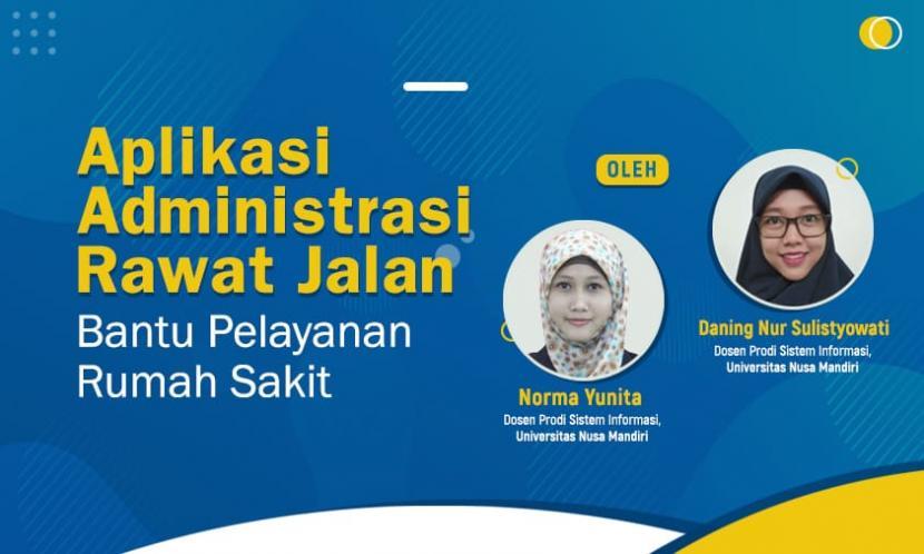 Dosen Universitas Nusa Mandiri (UNM) melakukan penelitian tentang aplikasi administrasi rawat jalan di rumah sakit.