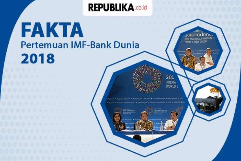 Fakta-fakta Pertemuan Tahunan IMF-Bank Dunia 2018.