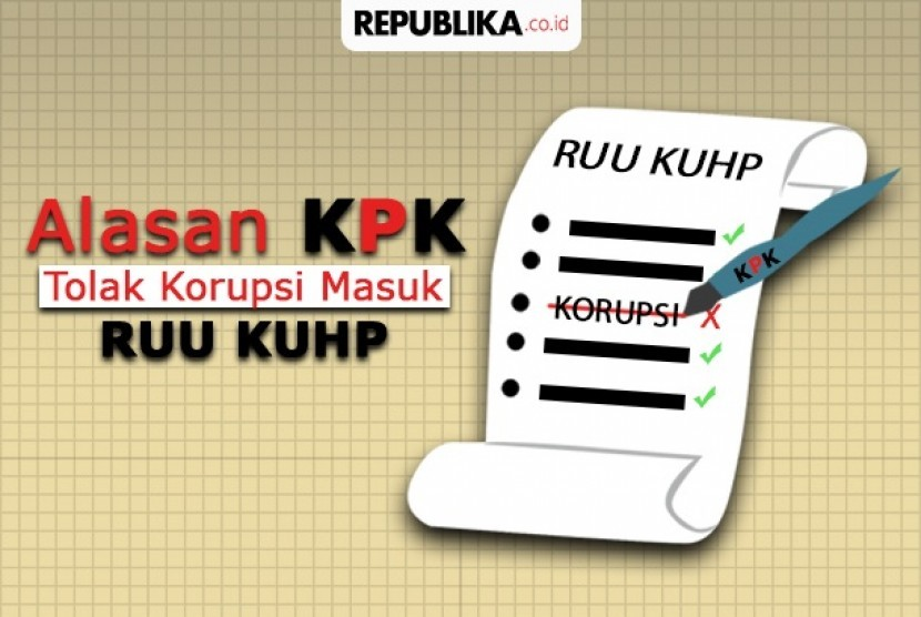 KPK menolak korupsi masuk ke KUHP.