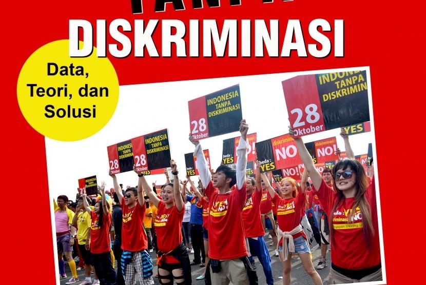 Menjadi Indonesia Tanpa Diskriminasi