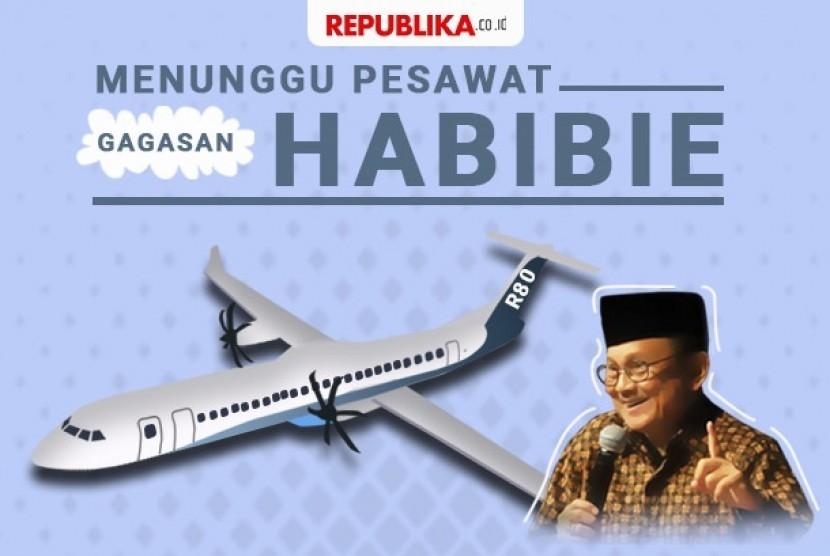 Menunggu pesawat R80 gagasan Habibie