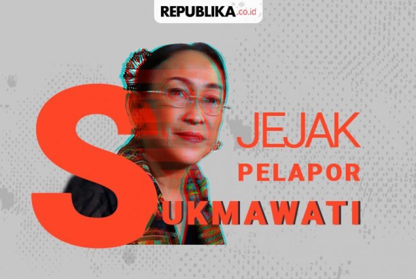 Sejumlah lembaga melaporkan Sukmawati Soekarnoputri ke penegak hukum