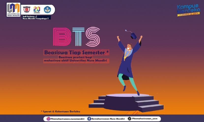 Universitas Nusa Mandiri (UNM) menyediakan BTS (Beasiswa Tiap Semester) kepada mahsiswa yang berprestasi non-akademik tingkat kabupaten/kota, provinsi, nasional dan internasional.