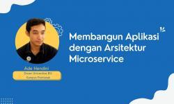Membangun Aplikasi dengan Arsitektur Microservice
