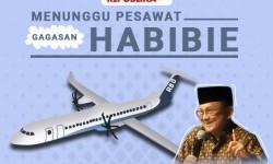 Pemerintah Hapus Pengembangan Pesawat Habibie dari PSN