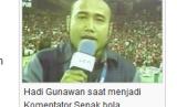 Komentator Hadi Gunawan yang terkenal dengan teriakan khasnya 'Ahay'.