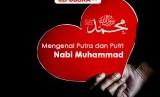 Mengenal Putra-Putri Muhammad SAW